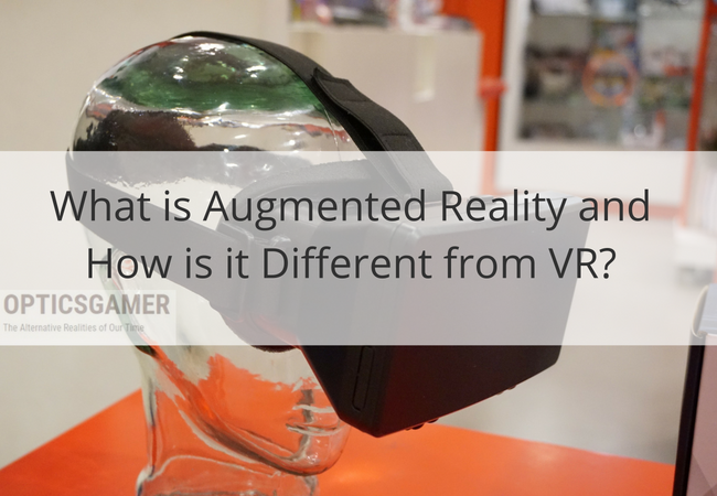 What is Augmented Reality and How is it Different from VR?