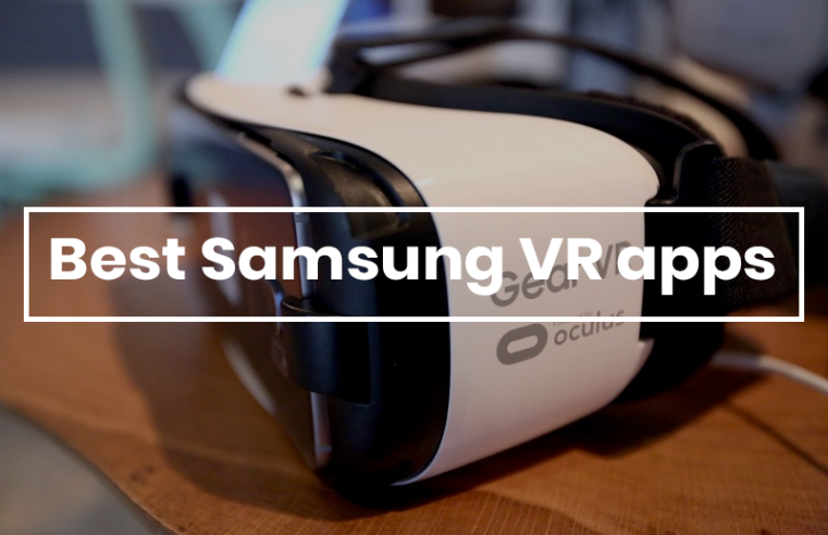 Best Samsung VR Apps: Top 10 Best VR Apps For You