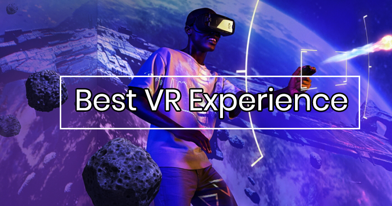 Best VR Experience: Look Forward To Bigger, Better VR Experiences